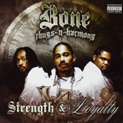 Strength Loyalty Bone Thugs n Harmony