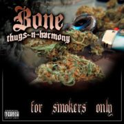 Bone Thugs n Harmony for smokers only