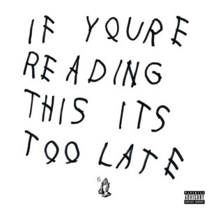 If Youre Reading This It's Too Late drake