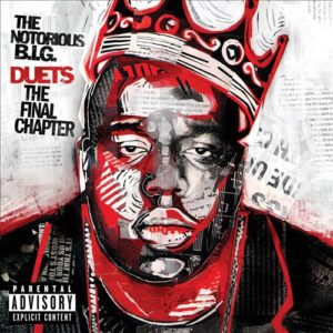 Notorious B.I.G. Duets - The Final Chapter