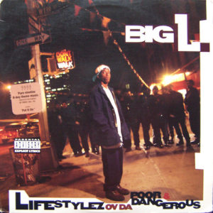 Big L Lifestylez Ov Da Poor & Dangerous