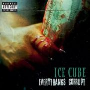Ice Cube Everythang's Corrupt